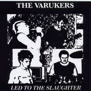 The Varukers Led to the Slaughter, 1984