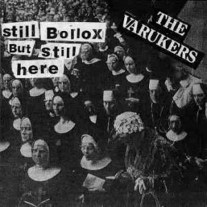The Varukers Still Bollox But Still Here, 1995