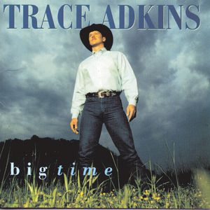 Trace Adkins Big Time, 1997