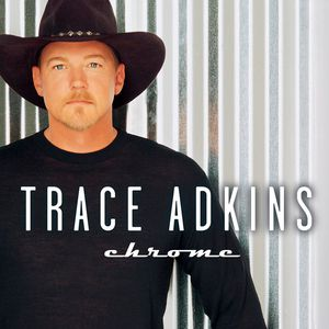 Trace Adkins Chrome, 2001