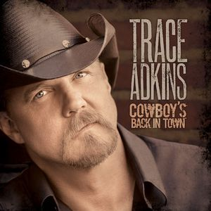 Trace Adkins Cowboy's Back in Town, 2010