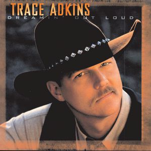 Trace Adkins Dreamin' Out Loud, 1996