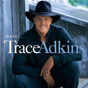 Trace Adkins More…, 1999