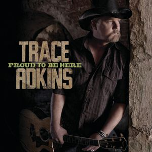 Trace Adkins Proud to Be Here, 2011