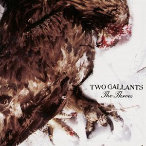 Two Gallants The Throes, 2004