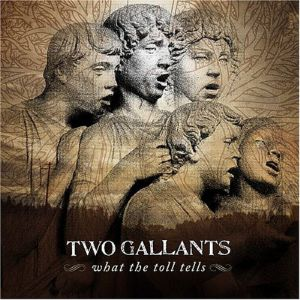Two Gallants What the Toll Tells, 2006