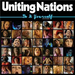 Uniting Nations Do It Yourself(Go Out and Get It), 2007