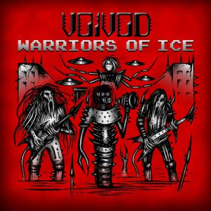 Voivod Warriors of Ice, 2011