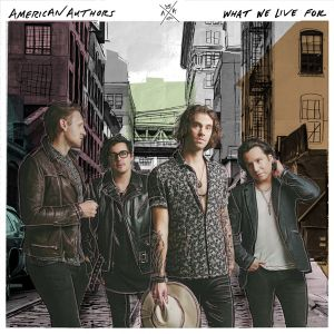American Authors What We Live For, 2016