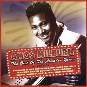 Amos Milburn The Best of the Aladdin Years, 1946-1957, 2015