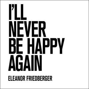 I'll Never Be Happy Again Album