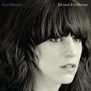 Eleanor Friedberger Last Summer, 2011