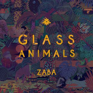 Glass Animals Zaba, 2014