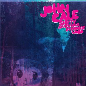 John Cale Shifty Adventures in Nookie Wood, 2012