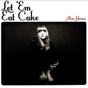 Alexz Johnson Let 'Em Eat Cake, 2014
