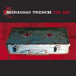 Marianas Trench Fix Me, 2006
