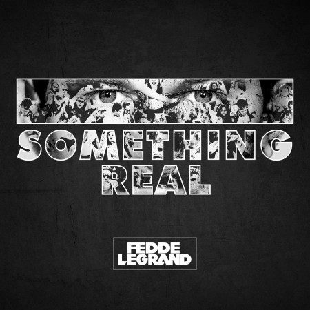 Fedde Le Grand Something Real, 2016