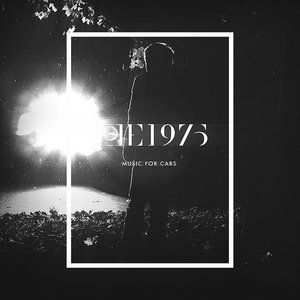 The 1975 Music for Cars, 2013