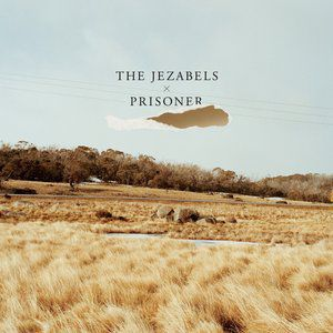 The Jezabels Prisoner, 2011