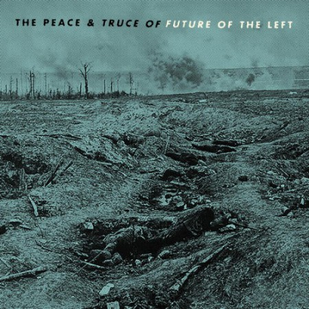 The Peace & Truce of Future of the Left - album