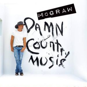 Tim McGraw Damn Country Music, 2015