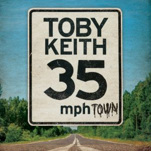 Toby Keith 35 MPH Town, 2015