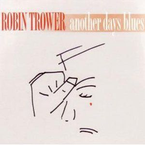 Robin Trower Another Days Blues, 2005