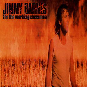 Jimmy Barnes For the Working Class Man, 1985