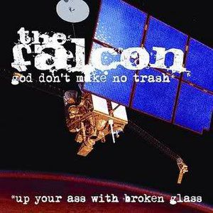 God Don't Make No Trash or Up Your Ass with Broken Glass Album