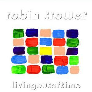 Robin Trower Living Out of Time, 2004