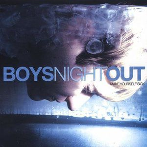 Boys Night Out Make Yourself Sick, 2003