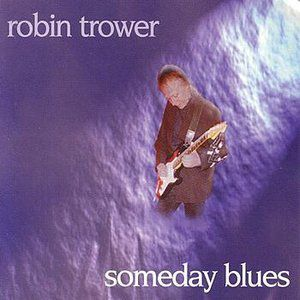 Robin Trower Someday Blues, 1997