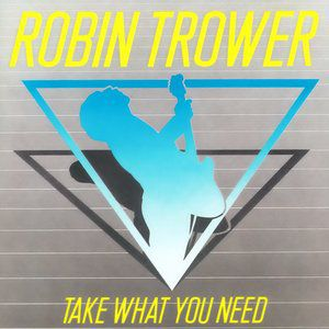 Robin Trower Take What You Need, 1988