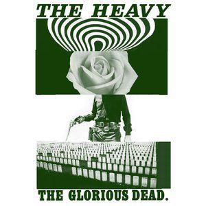 The Heavy The Glorious Dead, 2012