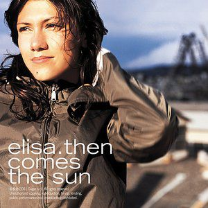 Elisa Then Comes the Sun, 2001