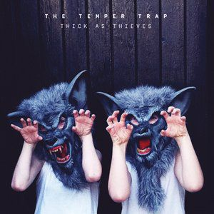 The Temper Trap Thick as Thieves, 2016
