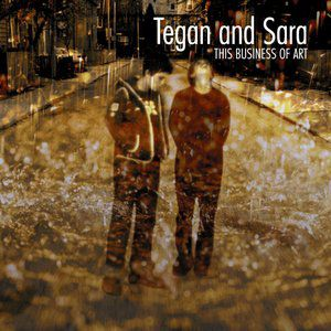 Tegan and Sara This Business of Art, 2000