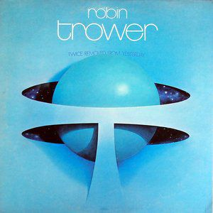 Robin Trower Twice Removed from Yesterday, 1973