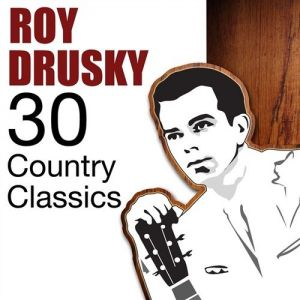 Roy Drusky 30 Country Classics, 2009