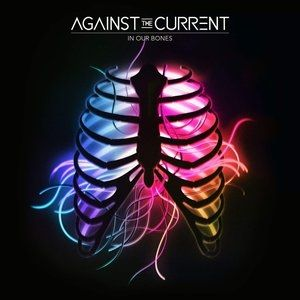 Against the Current In Our Bones, 2016