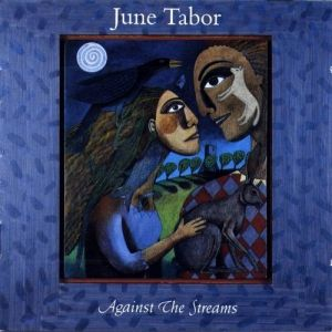 June Tabor Against the Streams, 1994