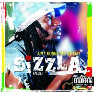 Sizzla Ain't Gonna See Us Fall, 2006