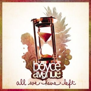 Boyce Avenue All We Have Left, 2010