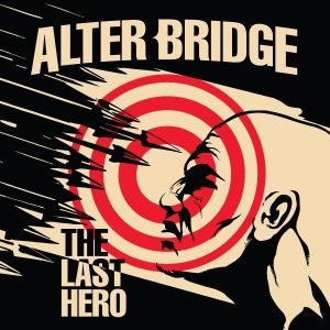 Alter Bridge The Last Hero, 2016