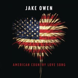 Jake Owen American Country Love Song, 2016