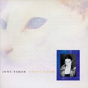 June Tabor Angel Tiger, 1992