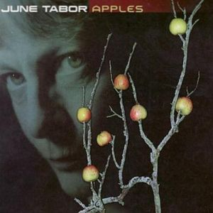 June Tabor Apples, 2007