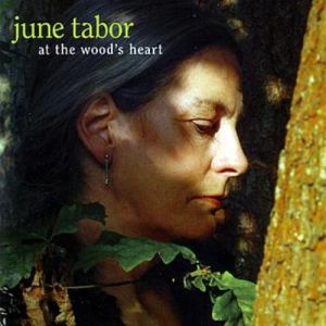 June Tabor At the Wood's Heart, 2005