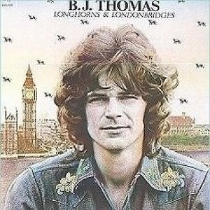B.J. Thomas Longhorns & Londonbridges, 1974