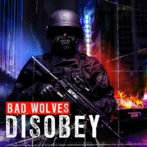 Bad Wolves Disobey, 2018